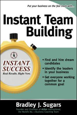 Instant Team Building By Sugars, Bradley J.