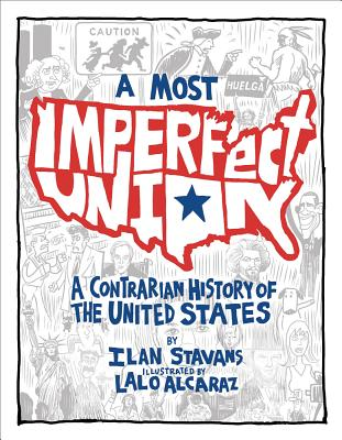 A Most Imperfect Union By Stavans, Ilan