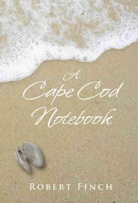 A Cape Cod Notebook By Finch, Robert