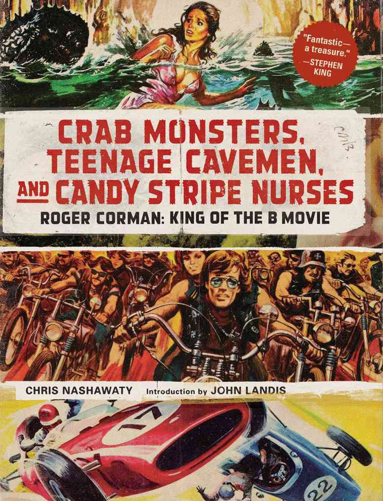 Crab Monsters, Teenage Cavemen, and Candy Stripe Nurses By Nashawaty, Chris/ Landis, John (INT)
